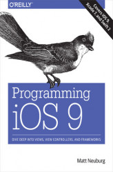 Okładka książki: Programming iOS 9. Dive Deep into Views, View Controllers, and Frameworks