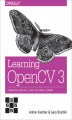 Okładka książki: Learning OpenCV 3. Computer Vision in C++ with the OpenCV Library
