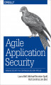 Okładka książki: Agile Application Security. Enabling Security in a Continuous Delivery Pipeline