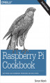 Okładka książki: Raspberry Pi Cookbook. Software and Hardware Problems and Solutions. 2nd Edition - Simon Monk