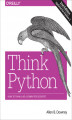Okładka książki: Think Python. How to Think Like a Computer Scientist