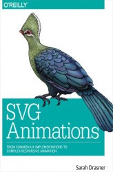 Okładka książki: SVG Animations. From Common UX Implementations to Complex Responsive Animation
