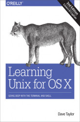 Okładka książki: Learning Unix for OS X. Going Deep With the Terminal and Shell