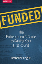 Okładka: Funded. The Entrepreneur's Guide to Raising Your First Round
