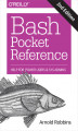 Okładka książki: Bash Pocket Reference. Help for Power Users and Sys Admins