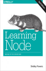Okładka książki: Learning Node. Moving to the Server-Side. 2nd Edition