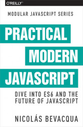 Okładka: Practical Modern JavaScript. Dive into ES6 and the Future of JavaScript