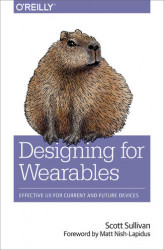 Okładka: Designing for Wearables. Effective UX for Current and Future Devices