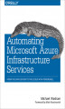 Okładka książki: Automating Microsoft Azure Infrastructure Services. From the Data Center to the Cloud with PowerShell