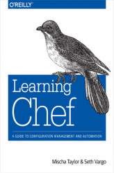 Okładka: Learning Chef. A Guide to Configuration Management and Automation