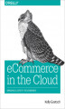 Okładka książki: eCommerce in the Cloud. Bringing Elasticity to eCommerce