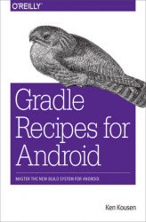 Okładka książki: Gradle Recipes for Android. Master the New Build System for Android
