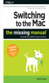 Okładka książki: Switching to the Mac: The Missing Manual, Yosemite Edition