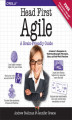 Okładka książki: Head First Agile. A Brain-Friendly Guide to Agile and the PMI-ACP Certification