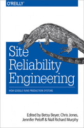 Okładka: Site Reliability Engineering. How Google Runs Production Systems