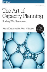Okładka książki: The Art of Capacity Planning. Scaling Web Resources in the Cloud. 2nd Edition