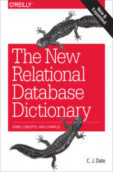 Okładka książki: The New Relational Database Dictionary. Terms, Concepts, and Examples