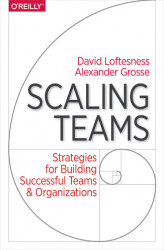 Okładka książki: Scaling Teams. Strategies for Building Successful Teams and Organizations