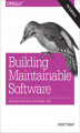 Okładka książki: Building Maintainable Software, C# Edition. Ten Guidelines for Future-Proof Code