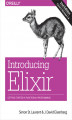 Okładka książki: Introducing Elixir. Getting Started in Functional Programming. 2nd Edition