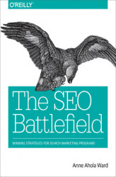 Okładka książki: The SEO Battlefield. Winning Strategies for Search Marketing Programs