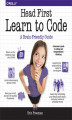 Okładka książki: Head First Learn to Code. A Learner's Guide to Coding and Computational Thinking