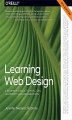 Okładka książki: Learning Web Design. A Beginner's Guide to HTML, CSS, JavaScript, and Web Graphics. 5th Edition