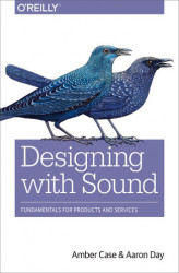 Okładka książki: Designing with Sound. Fundamentals for Products and Services
