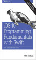 Okładka książki: iOS 10 Programming Fundamentals with Swift. Swift, Xcode, and Cocoa Basics