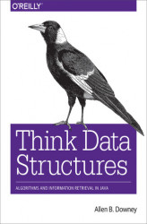 Okładka: Think Data Structures. Algorithms and Information Retrieval in Java