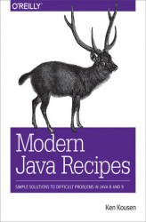 Okładka: Modern Java Recipes. Simple Solutions to Difficult Problems in Java 8 and 9