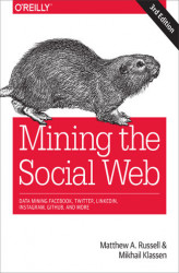 Okładka: Mining the Social Web. Data Mining Facebook, Twitter, LinkedIn, Instagram, GitHub, and More. 3rd Edition