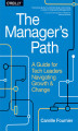Okładka książki: The Manager\'s Path. A Guide for Tech Leaders Navigating Growth and Change