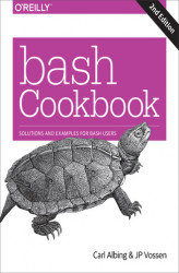 Okładka książki: bash Cookbook. Solutions and Examples for bash Users. 2nd Edition
