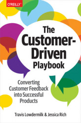 Okładka: The Customer-Driven Playbook. Converting Customer Feedback into Successful Products