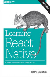 Okładka: Learning React Native. Building Native Mobile Apps with JavaScript. 2nd Edition