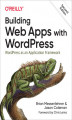 Okładka książki: Building Web Apps with WordPress. WordPress as an Application Framework. 2nd Edition