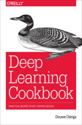 Okładka: Deep Learning Cookbook. Practical Recipes to Get Started Quickly