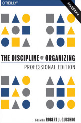 Okładka: The Discipline of Organizing: Professional Edition. 4th Edition