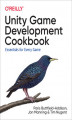 Okładka książki: Unity Game Development Cookbook. Essentials for Every Game