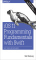 Okładka książki: iOS 11 Programming Fundamentals with Swift. Swift, Xcode, and Cocoa Basics