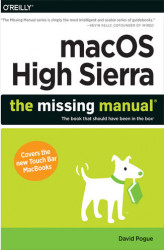 Okładka: macOS High Sierra: The Missing Manual. The book that should have been in the box