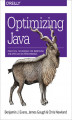 Okładka książki: Optimizing Java. Practical Techniques for Improving JVM Application Performance