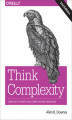 Okładka książki: Think Complexity. Complexity Science and Computational Modeling. 2nd Edition