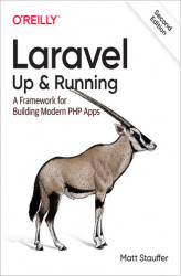 Okładka: Laravel: Up & Running. A Framework for Building Modern PHP Apps. 2nd Edition