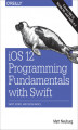 Okładka książki: iOS 12 Programming Fundamentals with Swift. Swift, Xcode, and Cocoa Basics