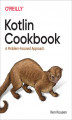 Okładka książki: Kotlin Cookbook. A Problem-Focused Approach