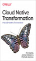 Okładka książki: Cloud Native Transformation. Practical Patterns for Innovation