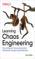 Okładka książki: Learning Chaos Engineering. Discovering and Overcoming System Weaknesses Through Experimentation