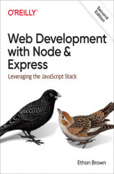 Okładka: Web Development with Node and Express. Leveraging the JavaScript Stack. 2nd Edition